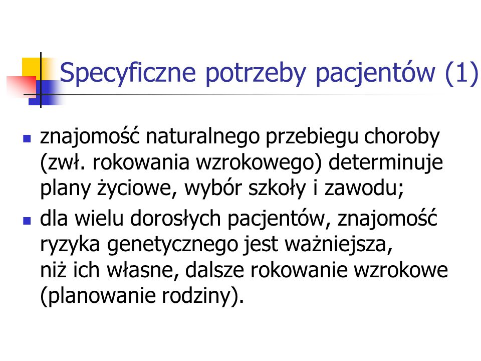 Specyficzne potrzeby pacjentów (1) znajomość naturalnego przebiegu choroby (zwł.