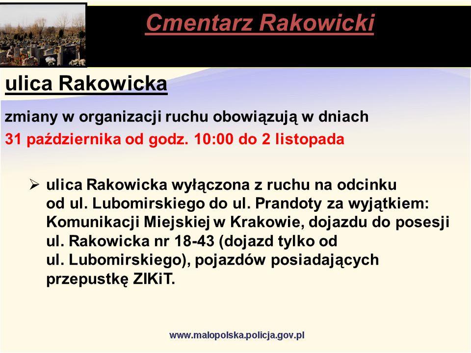 Cmentarz Rakowicki stąpią ulica Rakowicka zmiany w organizacji ruchu obowiązują w dniach 31 października od godz.