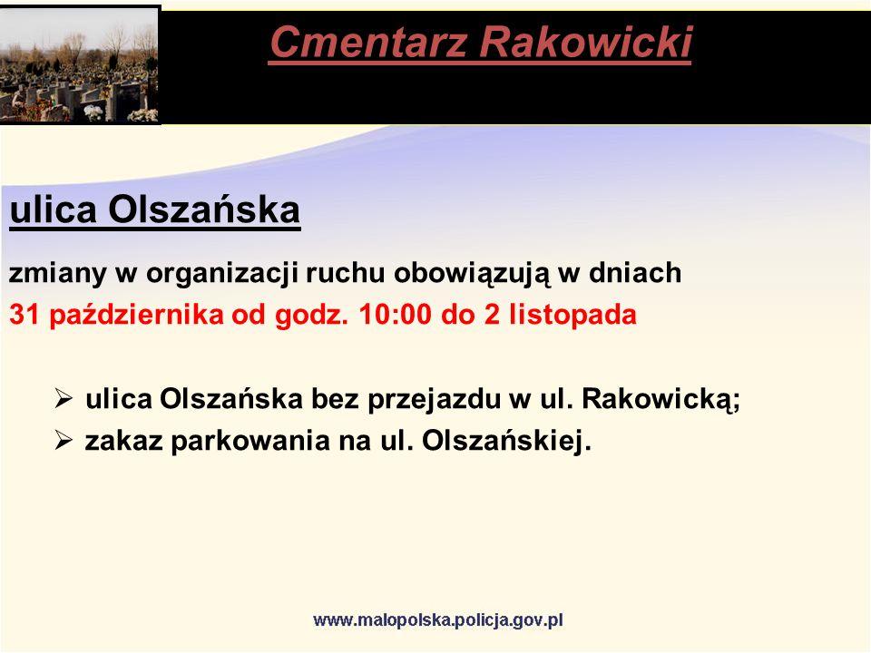 Cmentarz Rakowicki stąpią ulica Olszańska zmiany w organizacji ruchu obowiązują w dniach 31 października od godz.