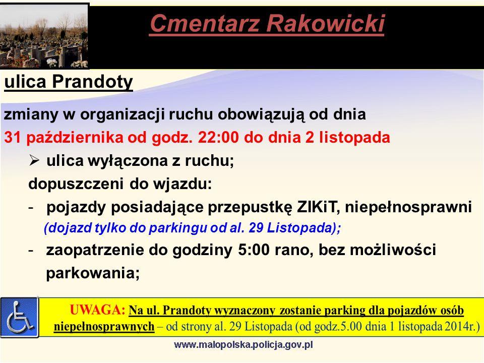 Cmentarz Rakowicki stąpią ulica Prandoty zmiany w organizacji ruchu obowiązują od dnia 31 października od godz.