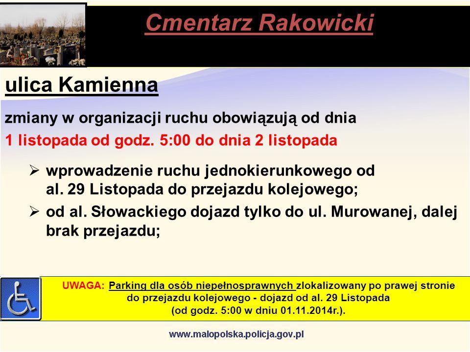 Cmentarz Rakowicki stąpią ulica Kamienna zmiany w organizacji ruchu obowiązują od dnia 1 listopada od godz.