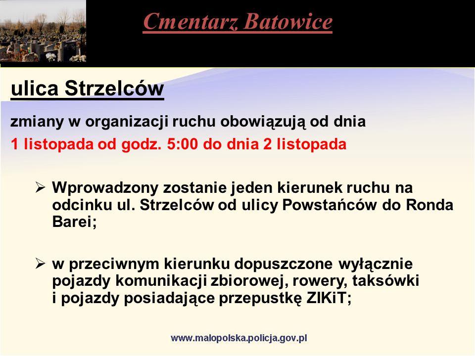 Cmentarz Batowice ulica Strzelców zmiany w organizacji ruchu obowiązują od dnia 1 listopada od godz.