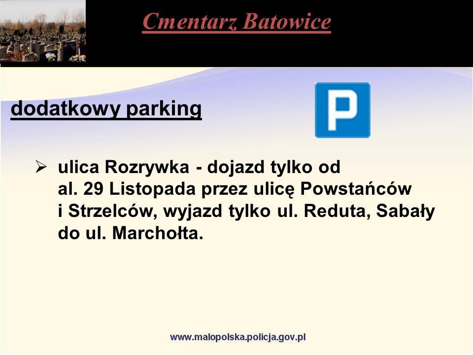 Cmentarz Batowice dodatkowy parking  ulica Rozrywka - dojazd tylko od al.