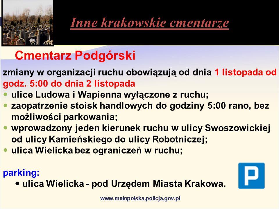 Inne krakowskie cmentarze Cmentarz Podgórski zmiany w organizacji ruchu obowiązują od dnia 1 listopada od godz.