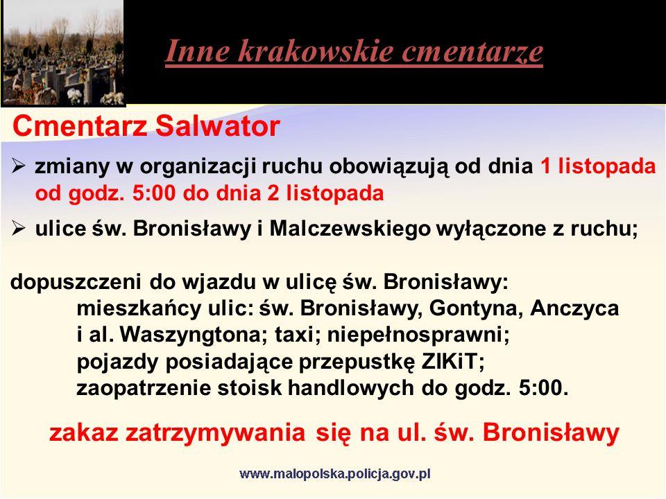 Inne krakowskie cmentarze Cmentarz Salwator  zmiany w organizacji ruchu obowiązują od dnia 1 listopada od godz.