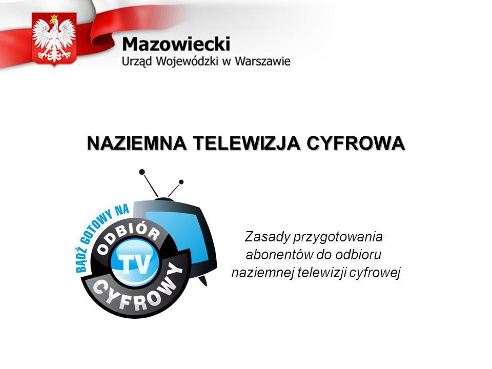 NAZIEMNA TELEWIZJA CYFROWA Zasady przygotowania abonentów do odbioru naziemnej telewizji cyfrowej