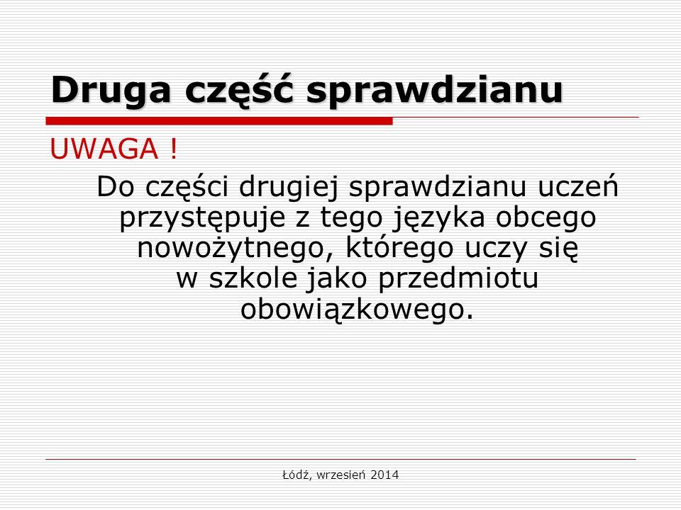 Łódź, wrzesień 2014 Druga część sprawdzianu UWAGA .