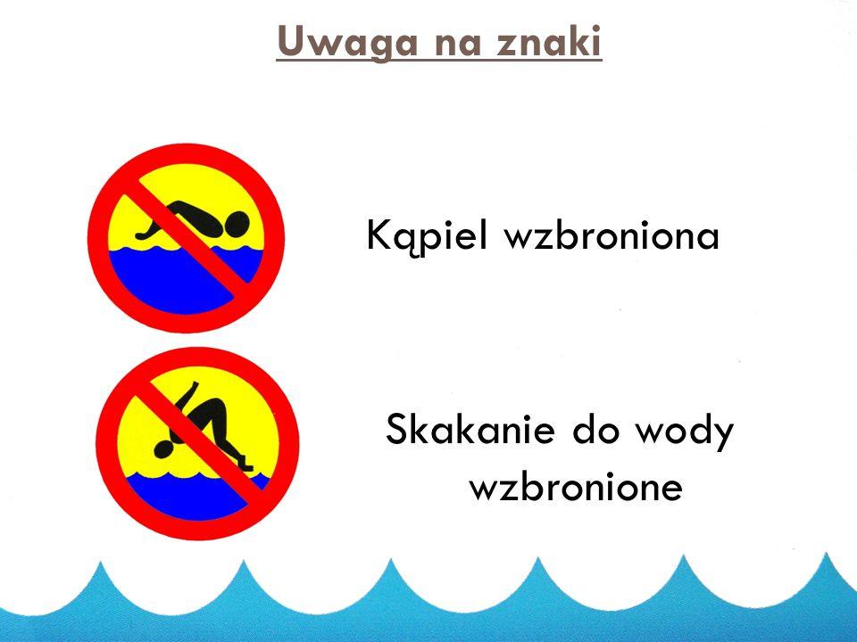 Uwaga na znaki Czerwona flaga – zakaz kąpieli Biała flaga – można się kąpać