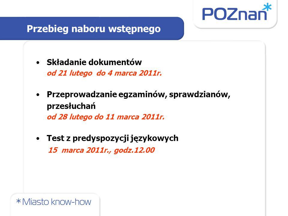 Składanie dokumentów od 21 lutego do 4 marca 2011r. Przeprowadzanie egzaminów, sprawdzianów, przesłuchań od 28 lutego do 11 marca 2011r. Test z predys