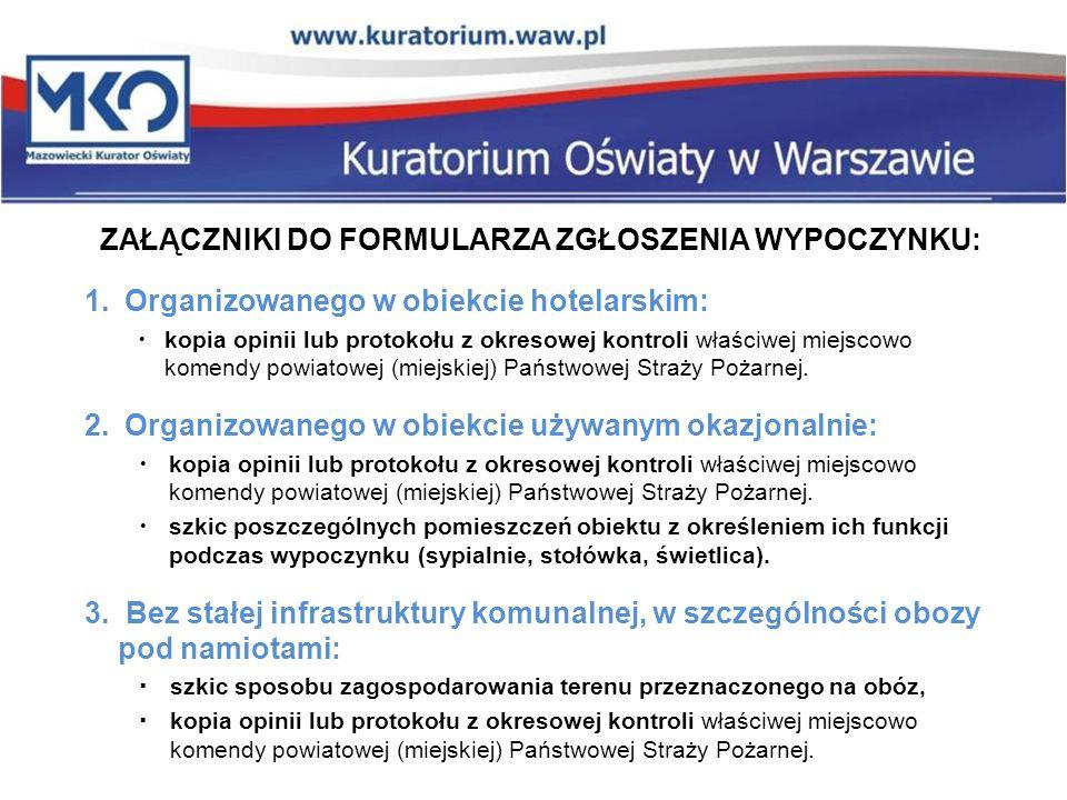 INFORMACJE MOŻNA UZYSKAĆ W: Kuratorium Oświaty w Warszawie: tel.