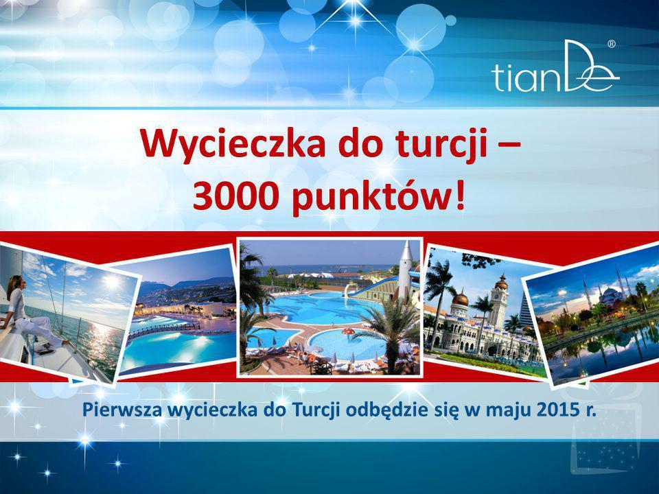 Wycieczka do turcji – 3000 punktów! Pierwsza wycieczka do Turcji odbędzie się w maju 2015 r.