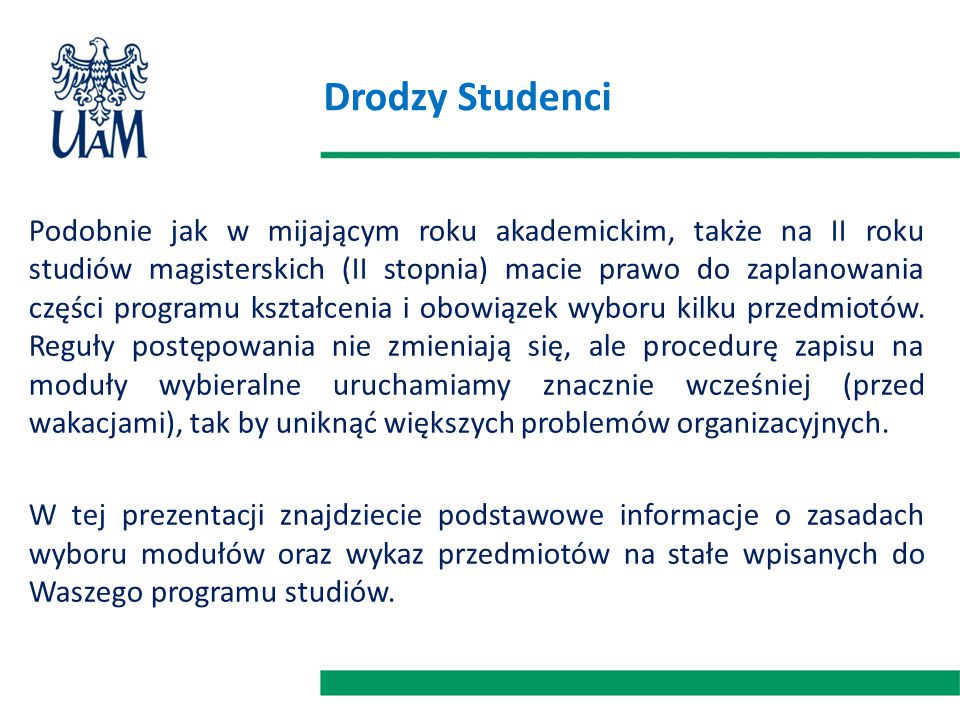 Drodzy Studenci Podobnie jak w mijającym roku akademickim, także na II roku studiów magisterskich (II stopnia) macie prawo do zaplanowania części prog