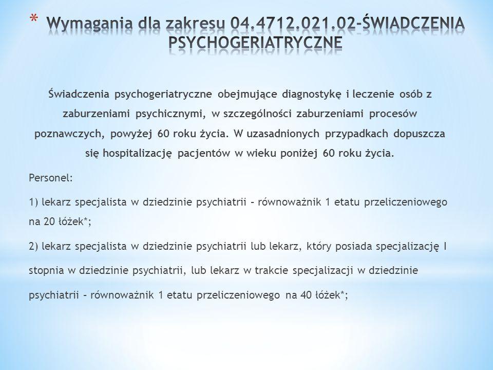 Świadczenia psychogeriatryczne obejmujące diagnostykę i leczenie osób z zaburzeniami psychicznymi, w szczególności zaburzeniami procesów poznawczych,