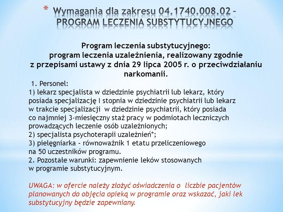 Program leczenia substytucyjnego: program leczenia uzależnienia, realizowany zgodnie z przepisami ustawy z dnia 29 lipca 2005 r. o przeciwdziałaniu na