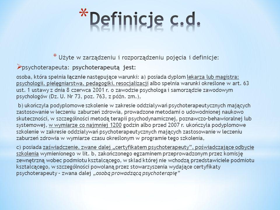 * Użyte w zarządzeniu i rozporządzeniu pojęcia i definicje:  psychoterapeuta: psychoterapeutą jest: osoba, która spełnia łącznie następujące warunki: