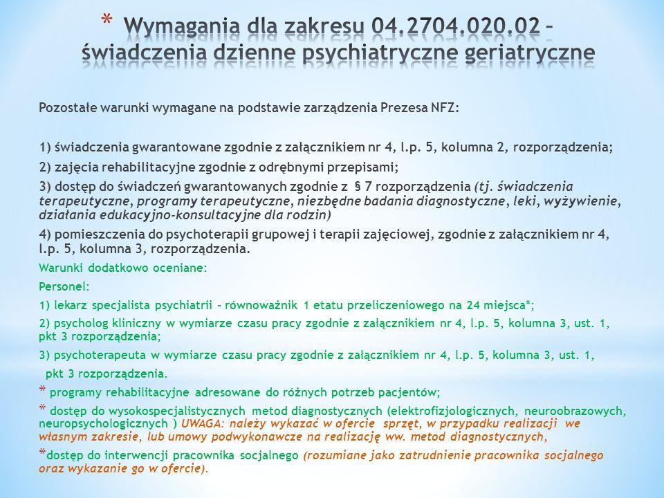 Pozostałe warunki wymagane na podstawie zarządzenia Prezesa NFZ: 1) świadczenia gwarantowane zgodnie z załącznikiem nr 4, l.p. 5, kolumna 2, rozporząd