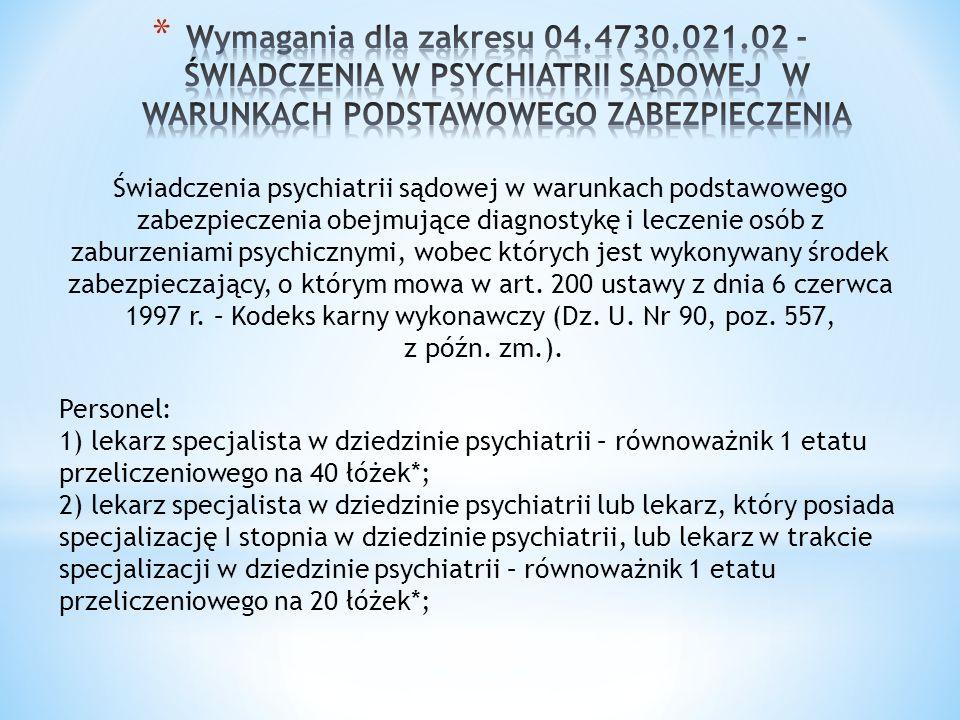 Świadczenia psychiatrii sądowej w warunkach podstawowego zabezpieczenia obejmujące diagnostykę i leczenie osób z zaburzeniami psychicznymi, wobec któr