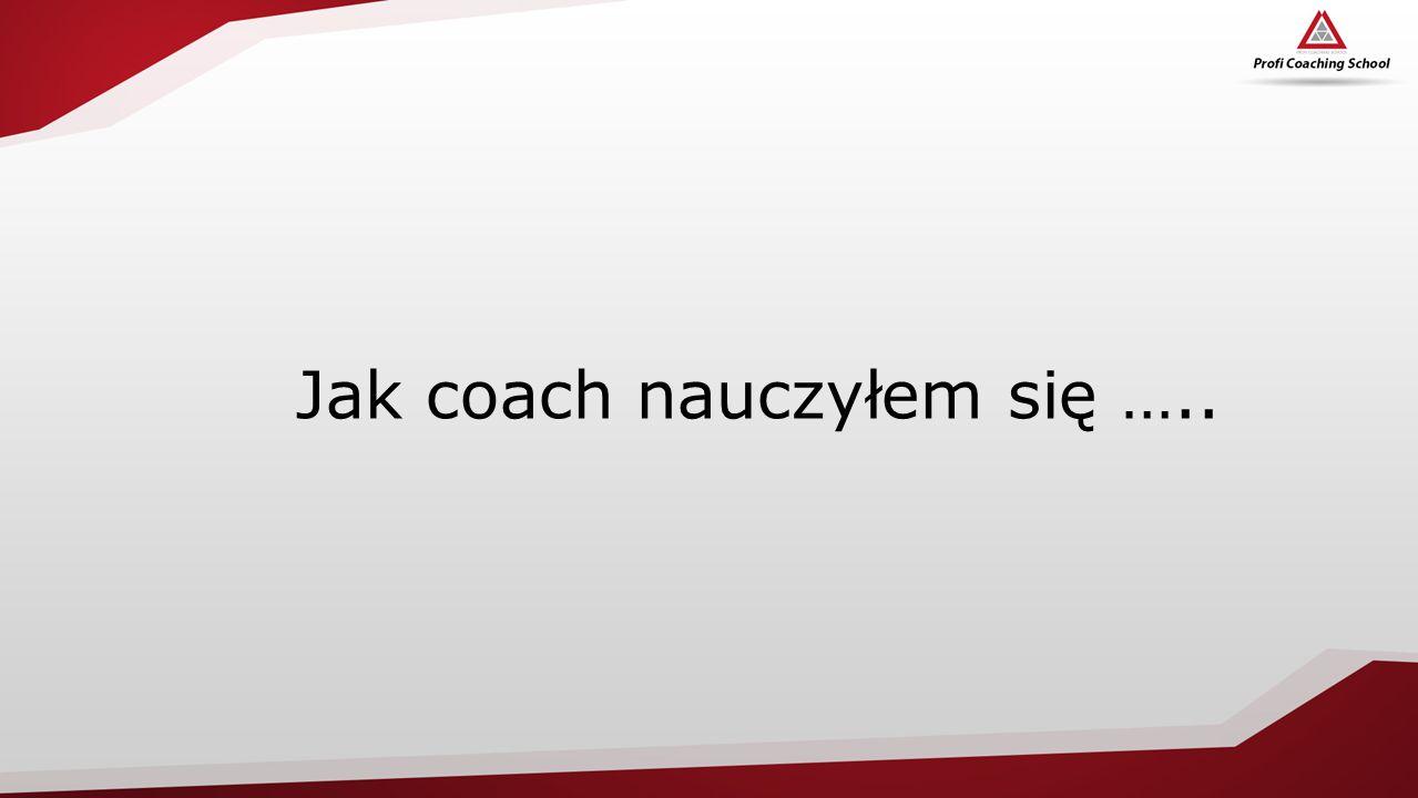 Jak coach nauczyłem się …..