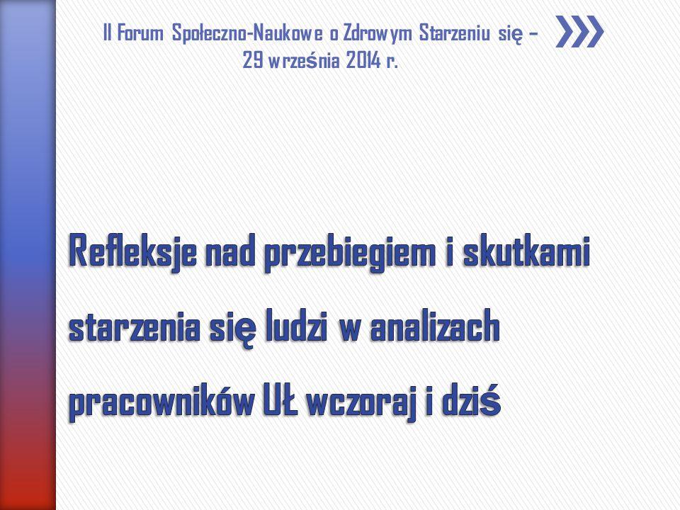 II Forum Społeczno-Naukowe o Zdrowym Starzeniu si ę – 29 wrze ś nia 2014 r.