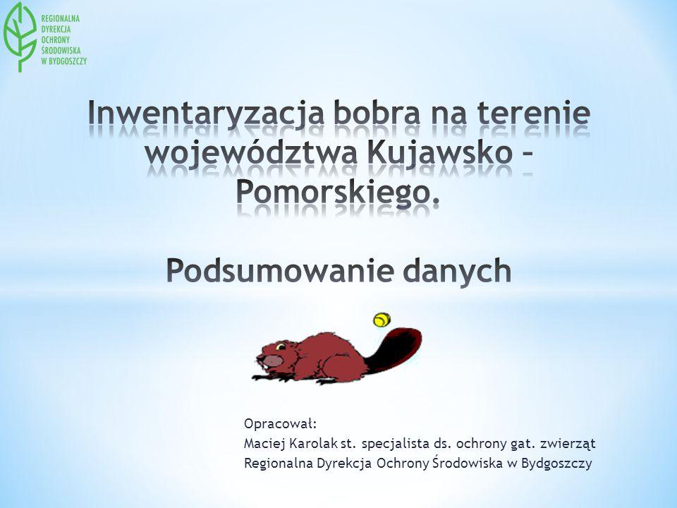 Opracował: Maciej Karolak st. specjalista ds. ochrony gat. zwierząt Regionalna Dyrekcja Ochrony Środowiska w Bydgoszczy