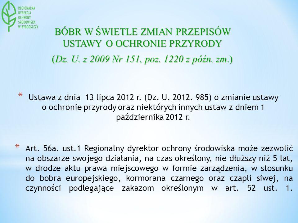 * Ustawa z dnia 13 lipca 2012 r. (Dz. U. 2012. 985) o zmianie ustawy o ochronie przyrody oraz niektórych innych ustaw z dniem 1 października 2012 r. B