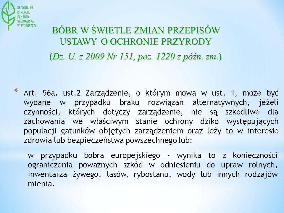 BÓBR W ŚWIETLE ZMIAN PRZEPISÓW USTAWY O OCHRONIE PRZYRODY (Dz. U. z 2009 Nr 151, poz. 1220 z późn. zm.) * Art. 56a. ust.2 Zarządzenie, o którym mowa w