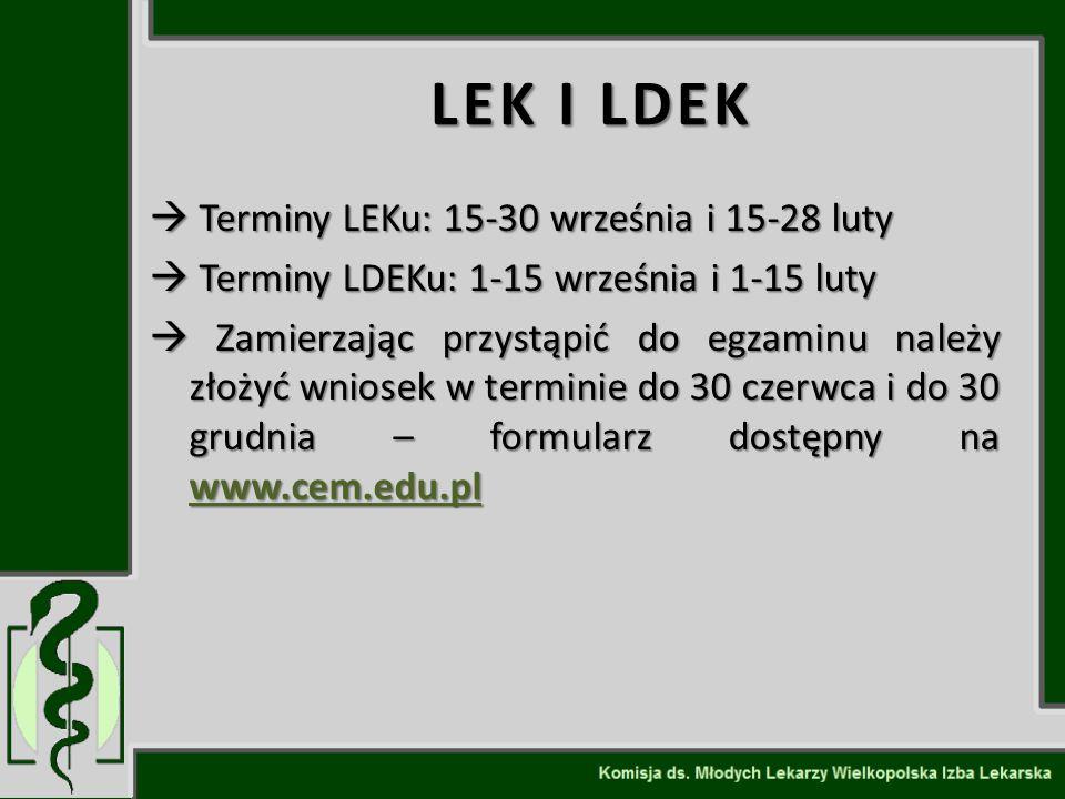  Terminy LEKu: 15-30 września i 15-28 luty  Terminy LDEKu: 1-15 września i 1-15 luty  Zamierzając przystąpić do egzaminu należy złożyć wniosek w te