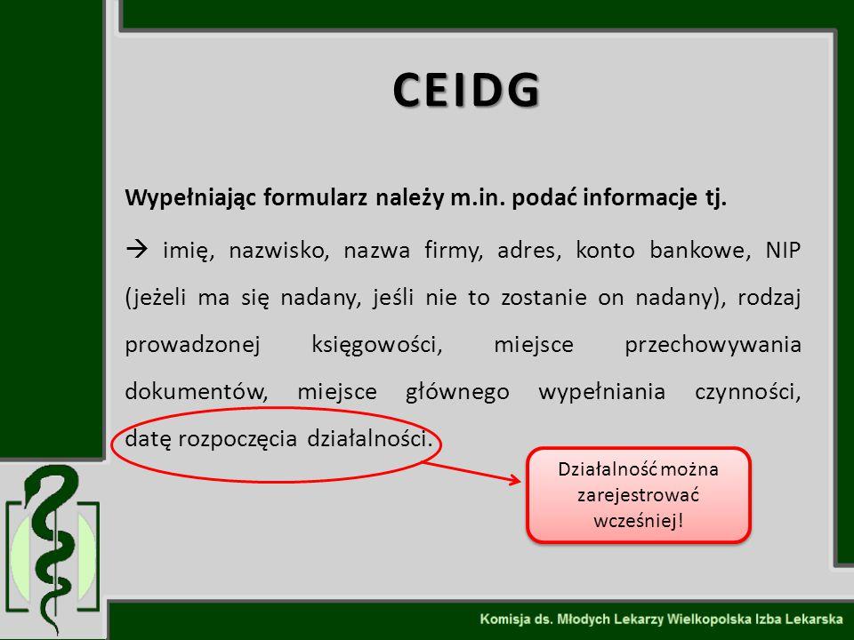 CEIDG Wypełniając formularz należy m.in. podać informacje tj.  imię, nazwisko, nazwa firmy, adres, konto bankowe, NIP (jeżeli ma się nadany, jeśli ni