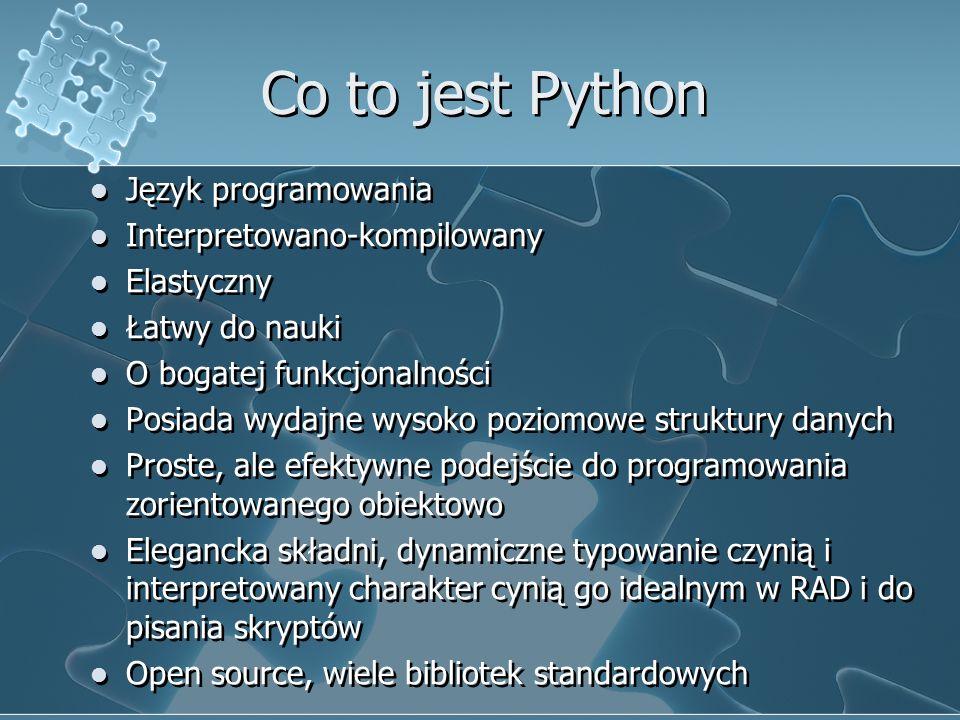 Co to jest Python Posiada interfejsy do wielu języków programowania Bardzo łatwo można rozbudować interpreter o funkcje i typy zaimplementowane w C lub C++ Uwaga w użyciu są dwie niekompatybilne wersje języka: 2.x i 3.x Będziemy mówić głównie o wersji 3 (za wyjątkiem BioPython-a) Nazwa pochodzi od Monty Python's Flying Circus i nie ma nic wspólnego z gadami Posiada interfejsy do wielu języków programowania Bardzo łatwo można rozbudować interpreter o funkcje i typy zaimplementowane w C lub C++ Uwaga w użyciu są dwie niekompatybilne wersje języka: 2.x i 3.x Będziemy mówić głównie o wersji 3 (za wyjątkiem BioPython-a) Nazwa pochodzi od Monty Python's Flying Circus i nie ma nic wspólnego z gadami