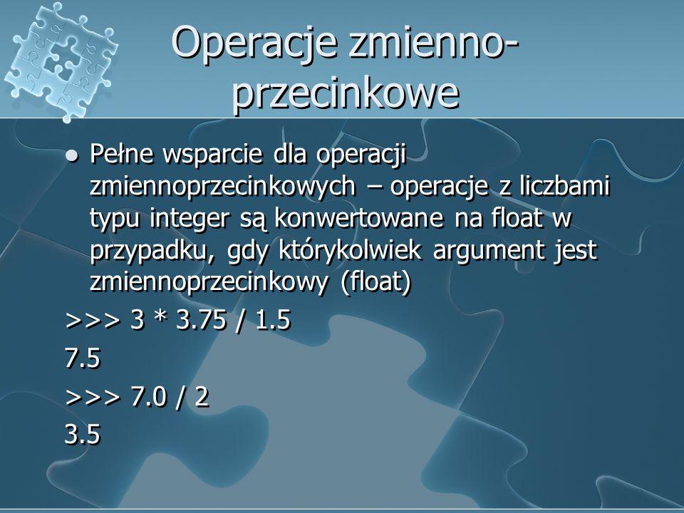 Operacje zmienno- przecinkowe Pełne wsparcie dla operacji zmiennoprzecinkowych – operacje z liczbami typu integer są konwertowane na float w przypadku