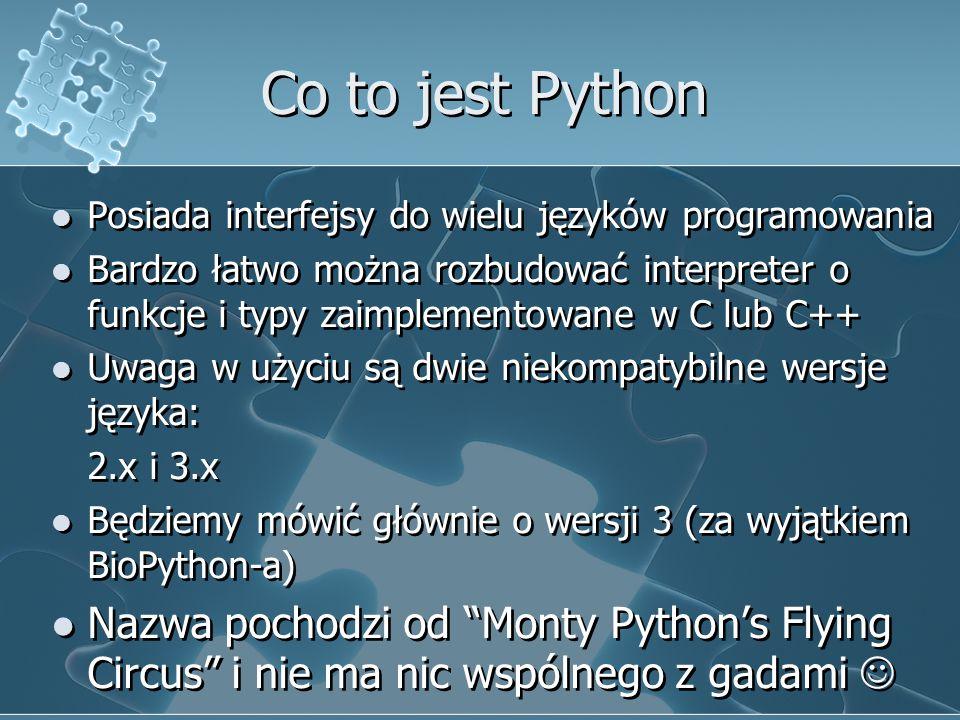 Konwersje typów chr() wartość całkowita˛ na znak o odpowiednim kodzie ASCII complex() wartość całkowitą, rzeczywistą˛ lub napisową na zespoloną ord() znak na jego kod ASCII float() wartość całkowitą lub napisową na rzeczywistą int() wartość rzeczywistą lub napisowa˛ na całkowitą str() jakąkolwiek wartość na napis eval() interpretuje wartość napisową tak, jak Python, i oblicza wynik chr() wartość całkowita˛ na znak o odpowiednim kodzie ASCII complex() wartość całkowitą, rzeczywistą˛ lub napisową na zespoloną ord() znak na jego kod ASCII float() wartość całkowitą lub napisową na rzeczywistą int() wartość rzeczywistą lub napisowa˛ na całkowitą str() jakąkolwiek wartość na napis eval() interpretuje wartość napisową tak, jak Python, i oblicza wynik