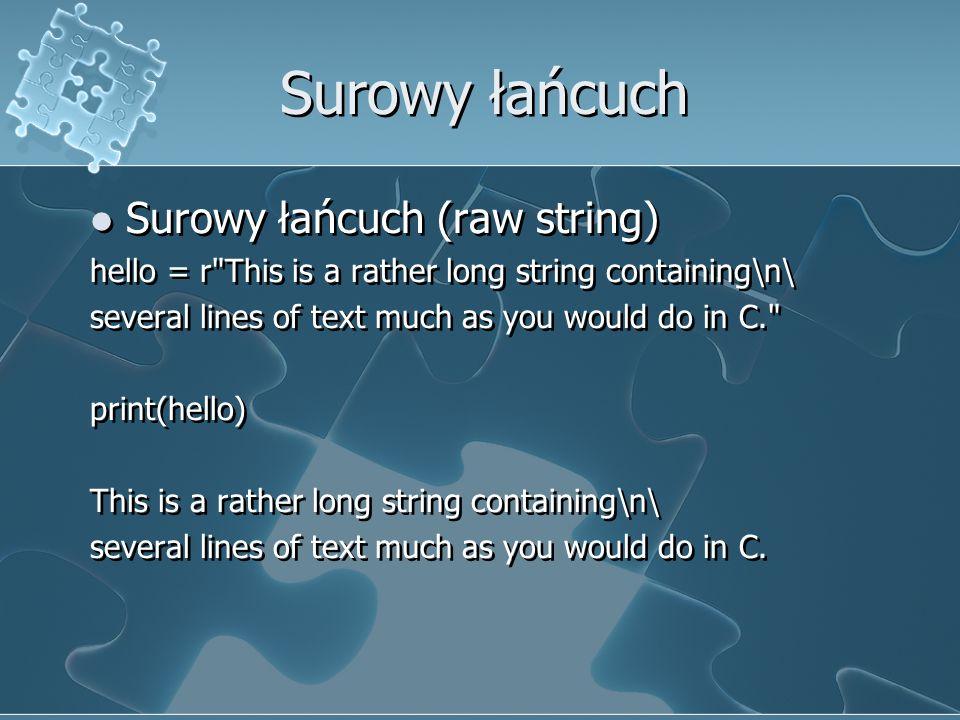 Surowy łańcuch Surowy łańcuch (raw string) hello = r