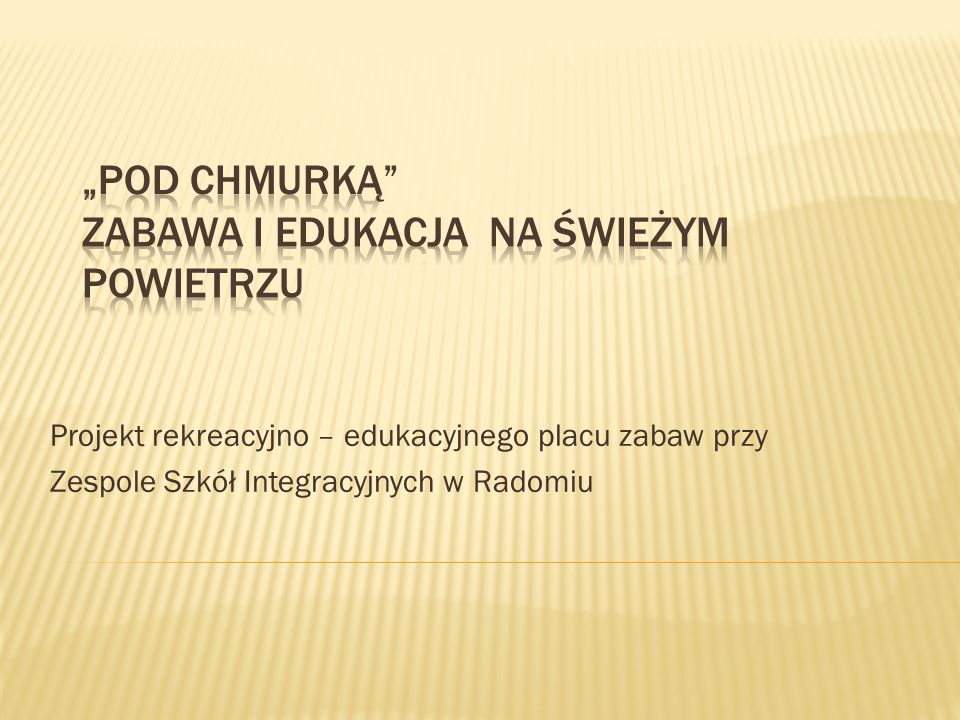 Projekt rekreacyjno – edukacyjnego placu zabaw przy Zespole Szkół Integracyjnych w Radomiu