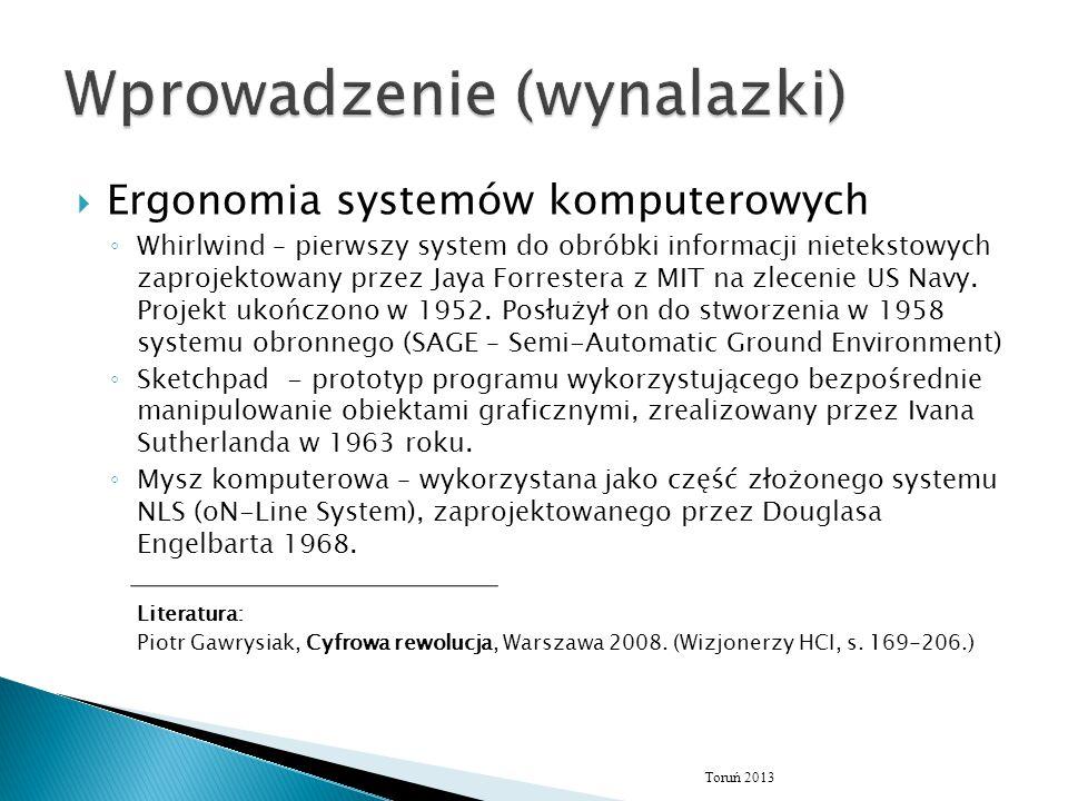  Ergonomia systemów komputerowych ◦ Whirlwind – pierwszy system do obróbki informacji nietekstowych zaprojektowany przez Jaya Forrestera z MIT na zlecenie US Navy.