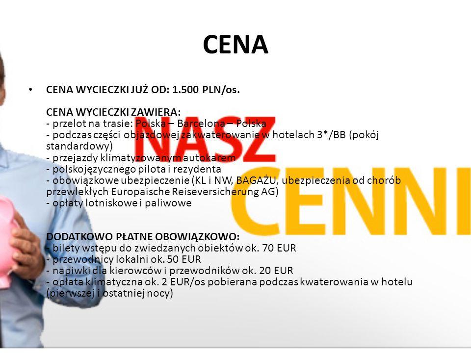 CENA CENA WYCIECZKI JUŻ OD: 1.500 PLN/os. CENA WYCIECZKI ZAWIERA: - przelot na trasie: Polska – Barcelona – Polska - podczas części objazdowej zakwate