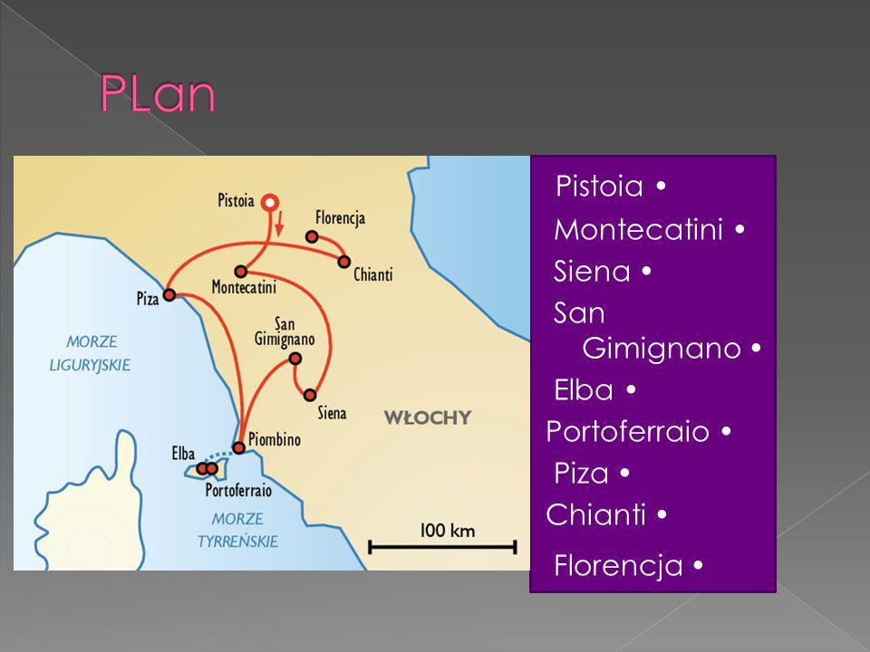 Pistoia Montecatini Siena San Gimignano Elba Portoferraio Piza Chianti Florencja