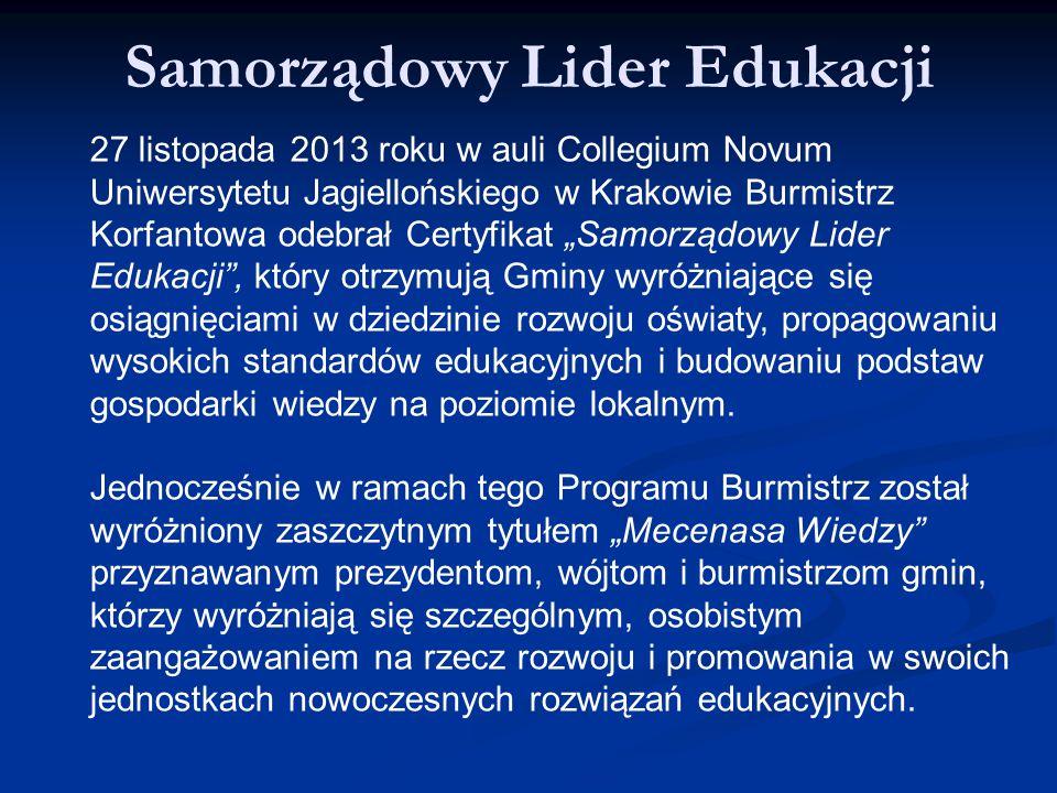 Samorządowy Lider Edukacji 27 listopada 2013 roku w auli Collegium Novum Uniwersytetu Jagiellońskiego w Krakowie Burmistrz Korfantowa odebrał Certyfik
