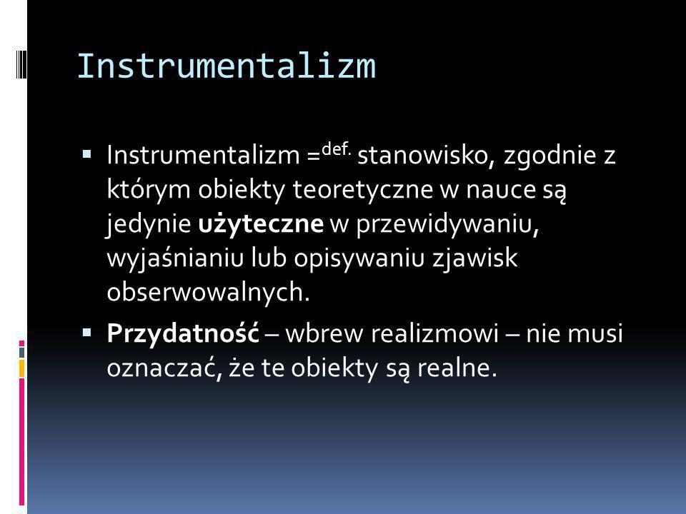 Instrumentalizm  Instrumentalizm = def.
