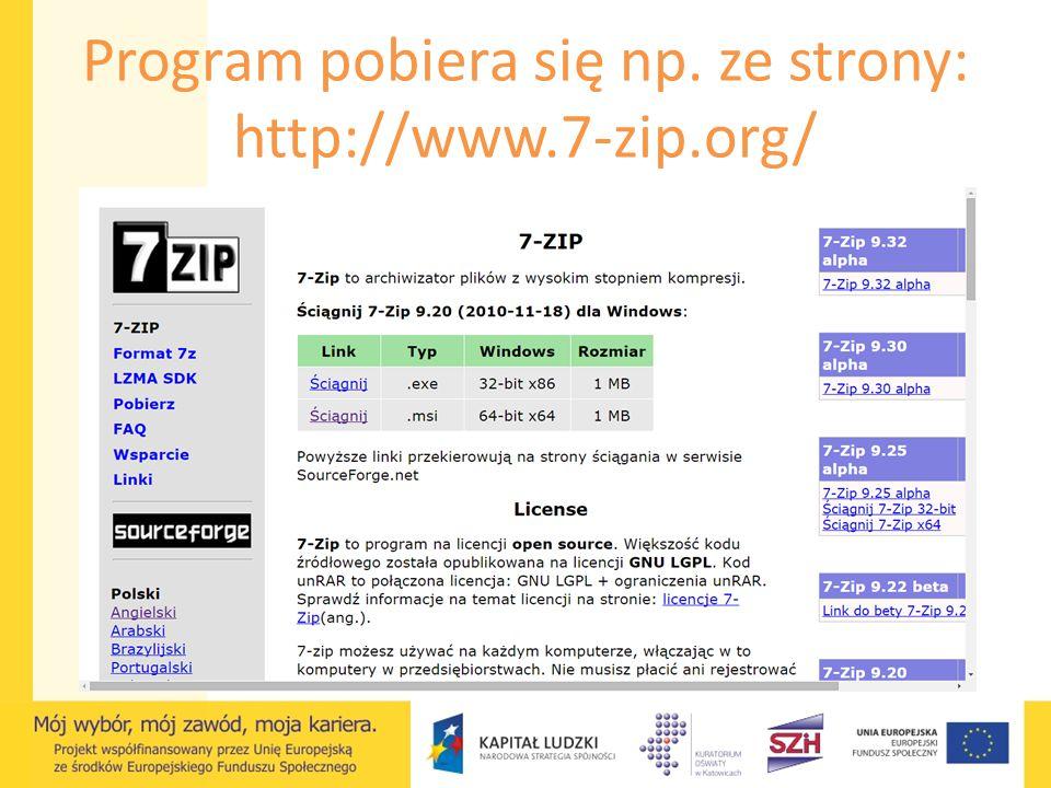 Program pobiera się np. ze strony: http://www.7-zip.org/
