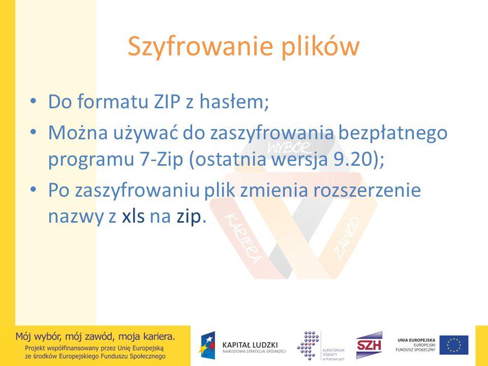 Szyfrowanie plików – przykład nazw Przed zaszyfrowaniem: PEFS_WZK_ZO1_2014-10-31_1.xls Po zaszyfrowaniu: PEFS_WZK_ZO1_2014-10-31_1.zip Przesyłać wolno tylko zaszyfrowane pliki.