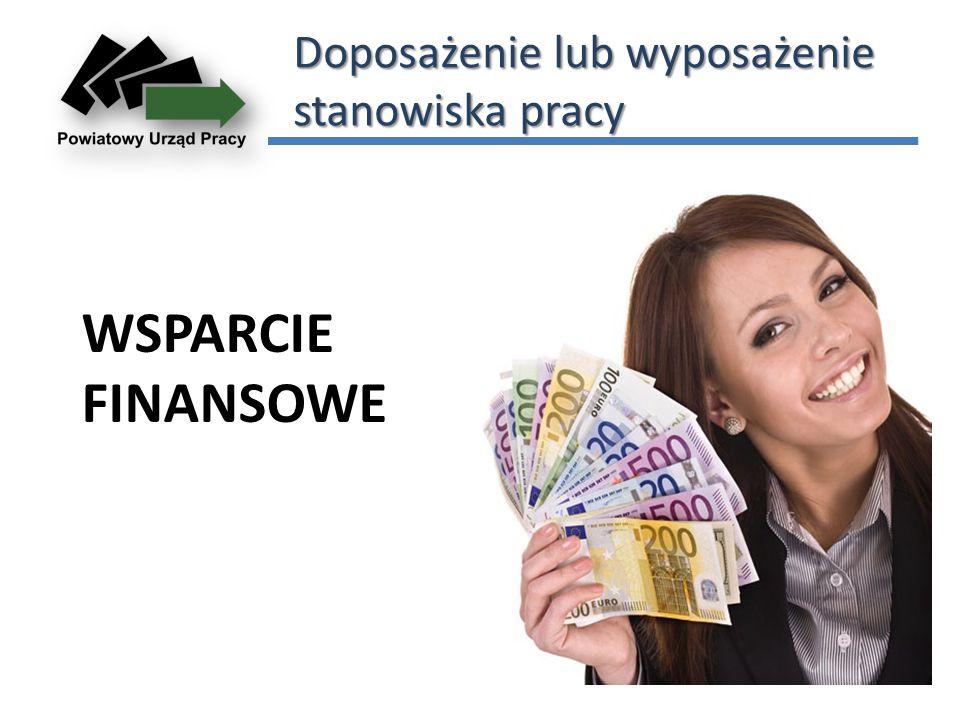 Doposażenie lub wyposażenie stanowiska pracy WSPARCIE FINANSOWE