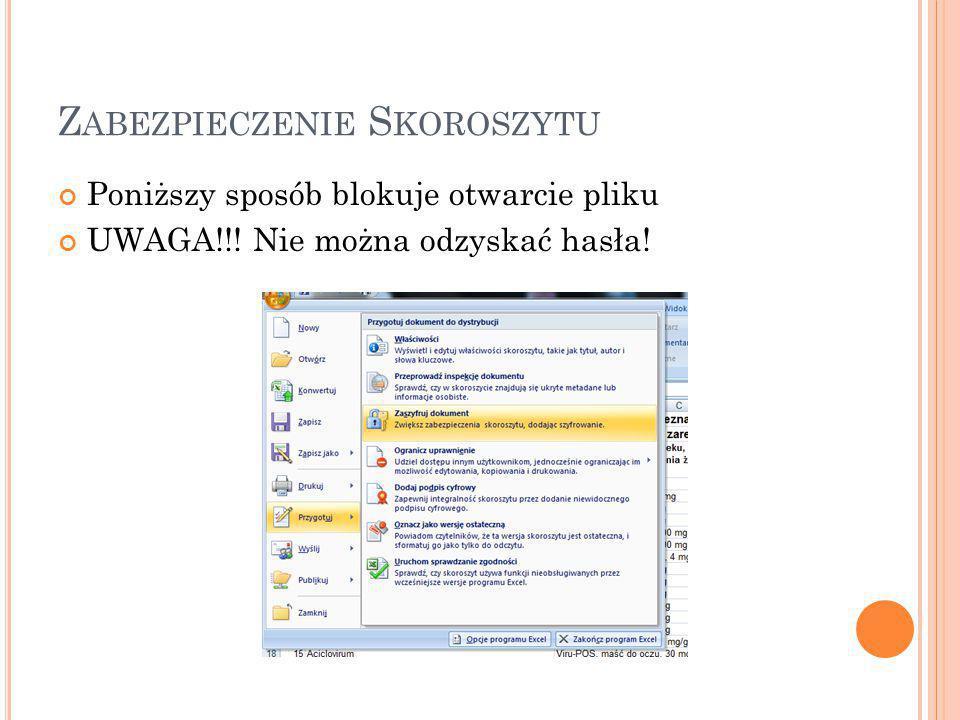 Z ABEZPIECZENIE S KOROSZYTU Poniższy sposób blokuje otwarcie pliku UWAGA!!.