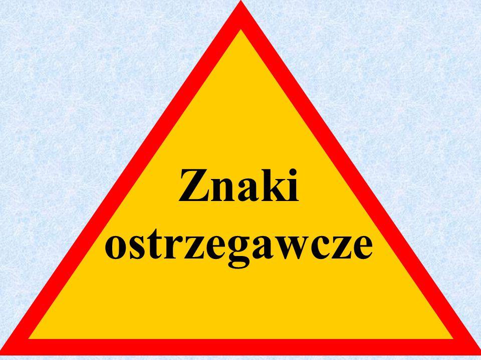 Znaki ostrzegawczeZnaki zakazuZnaki nakazu Znaki informacyjne Tablice i inne znaki Znaki poziome 100 m POWRÓT