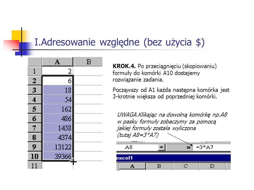 I.Adresowanie względne (bez użycia $) KROK.4.