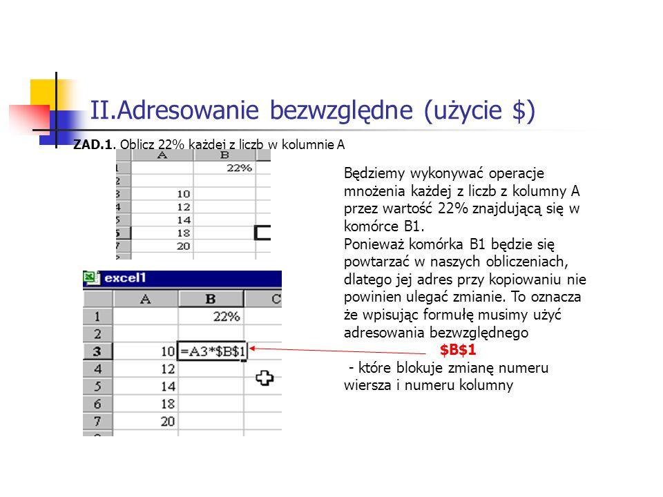 II.Adresowanie bezwzględne (użycie $) ZAD.1.