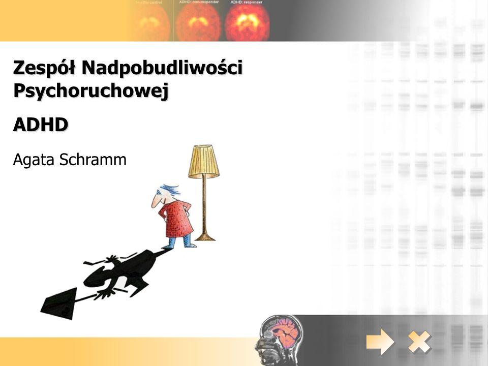 ADHD – Agata Schramm Porównanie aktywności umysłowej dziecka zdrowego i chorego.
