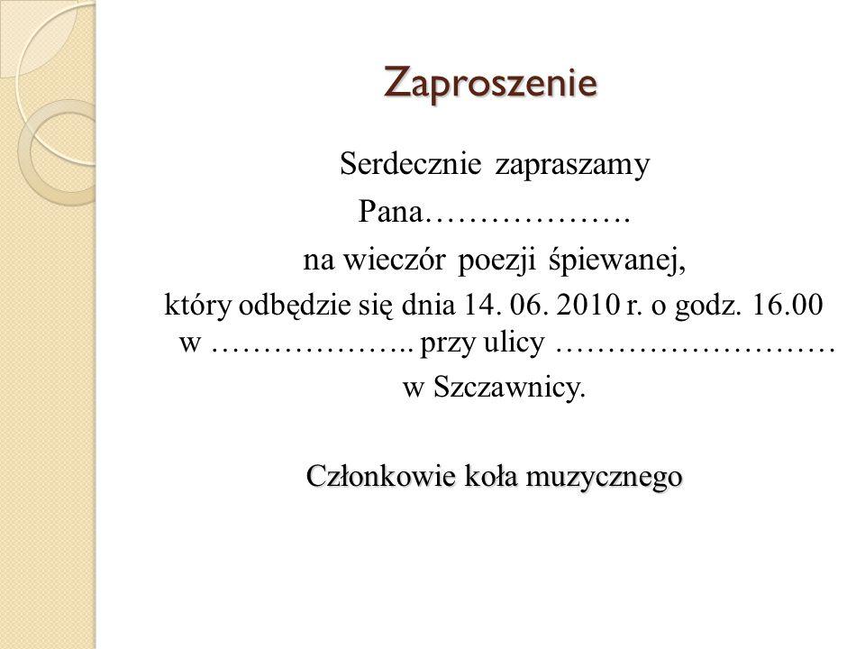 Zaproszenie Serdecznie zapraszamy Pana……………….