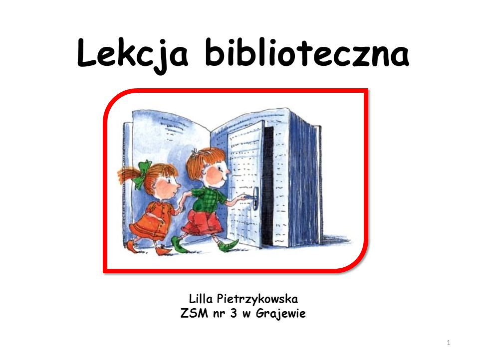 1 Lekcja biblioteczna Lilla Pietrzykowska ZSM nr 3 w Grajewie