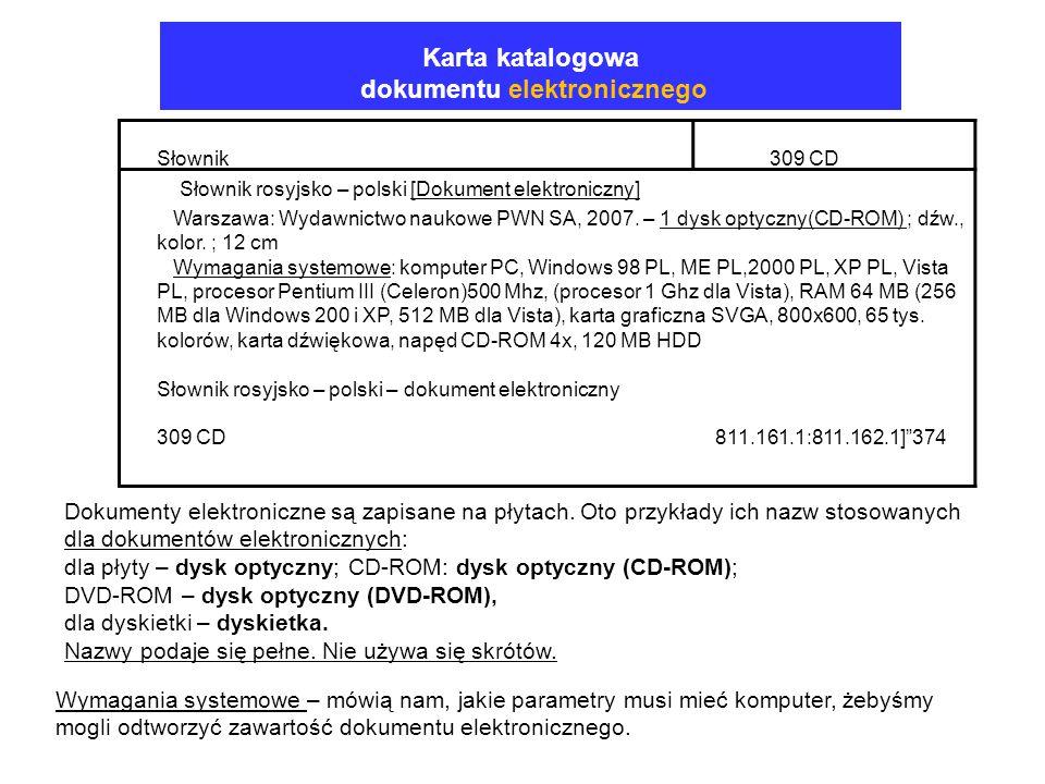 Karta katalogowa dokumentu elektronicznego Dokumenty elektroniczne są zapisane na płytach. Oto przykłady ich nazw stosowanych dla dokumentów elektroni