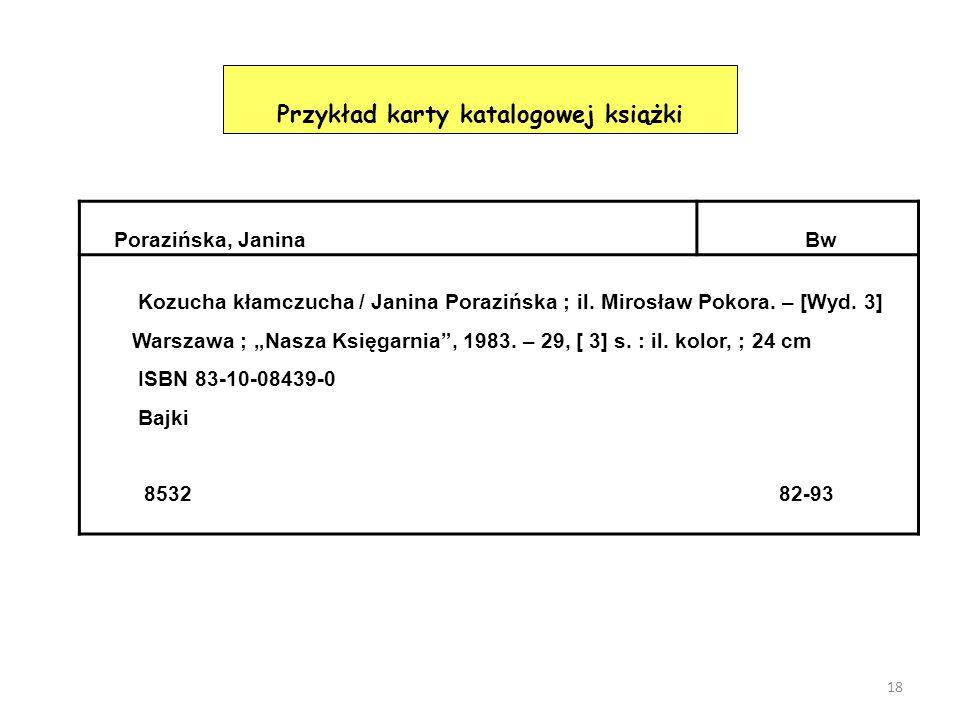 """18 Przykład karty katalogowej książki Porazińska, JaninaBw Kozucha kłamczucha / Janina Porazińska ; il. Mirosław Pokora. – [Wyd. 3] Warszawa ; """"Nasza"""